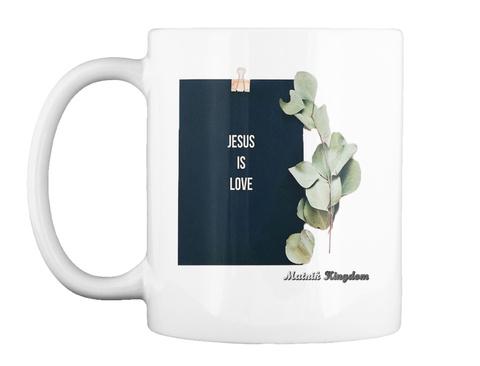 Jesus Is Love   Mug White T-Shirt Front