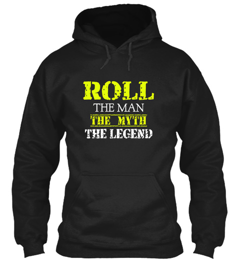 R Oll The Man The Myth The Legend Black T-Shirt Front