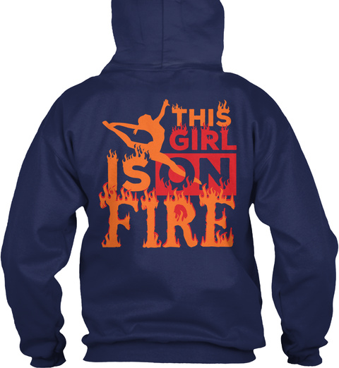This Girl Is On Fire Navy Sweatshirt Back