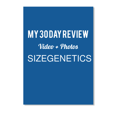 My 30 Day Review Video + Photos Sizegenetics Dk Royal Sticker Front