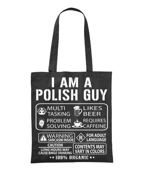 I Am A Polish Guy Multi Tasking Likes Beer Problem Solving Requires Caffeine Warning Sarcasm Inside R For Adult... Black T-Shirt Front