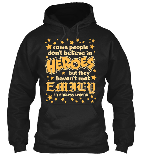 Some People Don't Believe Heroes But They Haven't Met Emjlu An Endless Legend Black T-Shirt Front