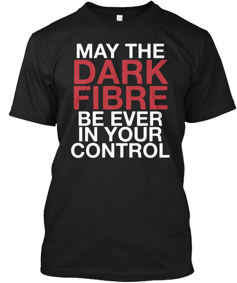 May The Dark Fibre Be Ever In Your Control Black T-Shirt Front
