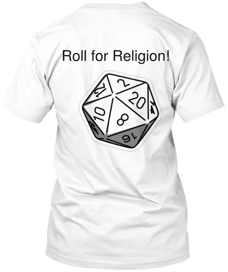 Roll For  Religion! White T-Shirt Back