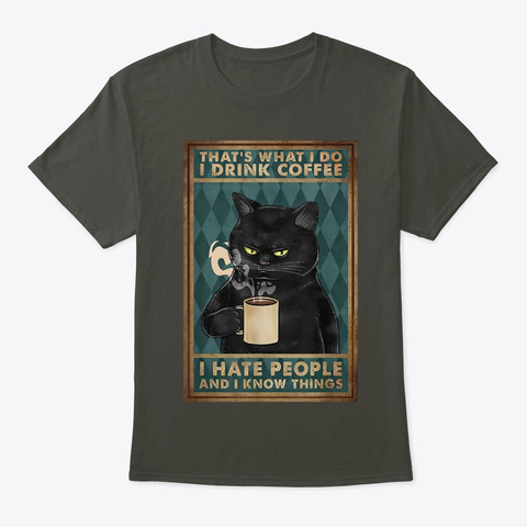 Cat I Drink Coffee I Hate People Smoke Gray T-Shirt Front