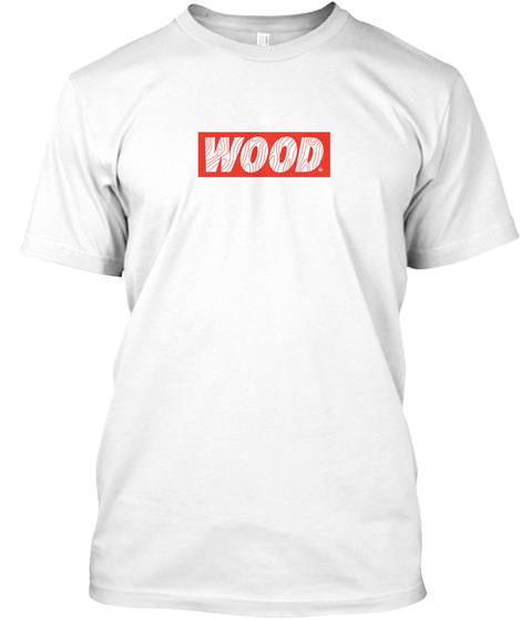Ultimate Wood White T-Shirt Front