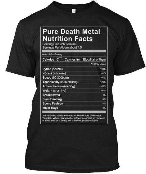 Pure Death Metal Nutrition Facts Serving Size Until Seizure Servings Per Album About 4 5 Amount Per Serving Calories... Black T-Shirt Front