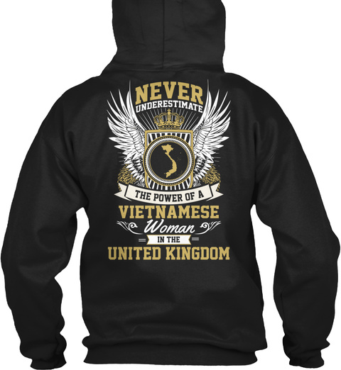 Never Underestimate The Power Of A Vietnamese Woman In The United Kingdom Black T-Shirt Back