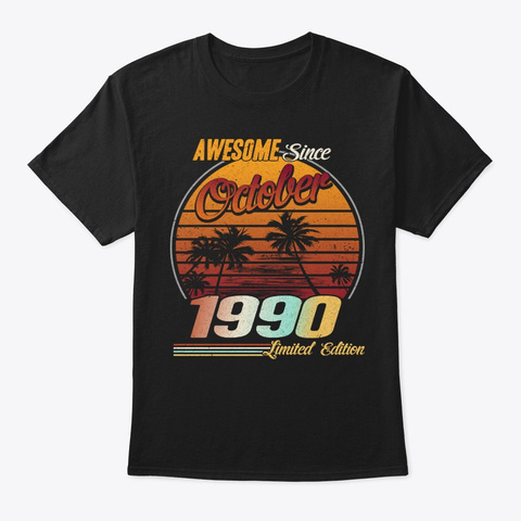 Awesome Since October 1990  Birthday Black T-Shirt Front