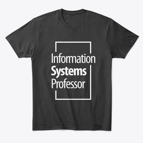 Information Systems Professor  Black T-Shirt Front