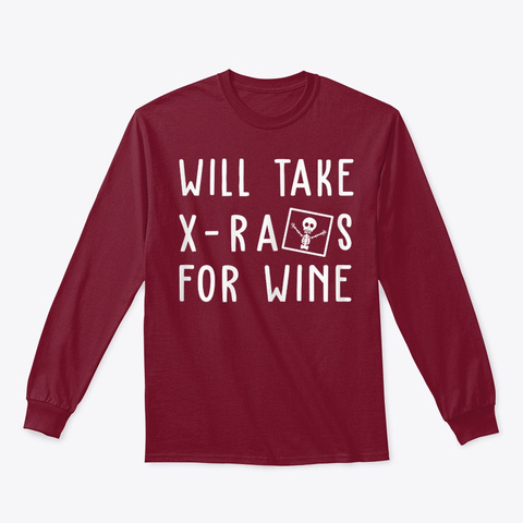 Will Take X Rays For Wine Radiographer Cardinal Red T-Shirt Front