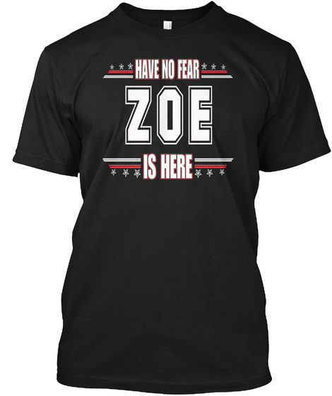 Zoe Is Here Have No Fear Black Kaos Front