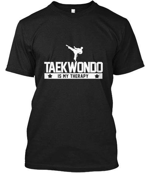 Taekwondo Is My Therapy Black T-Shirt Front