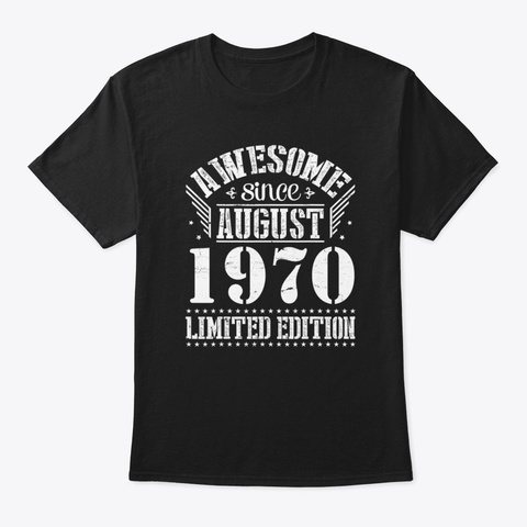 Awesome Since August 1970 50th Birthday Black T-Shirt Front
