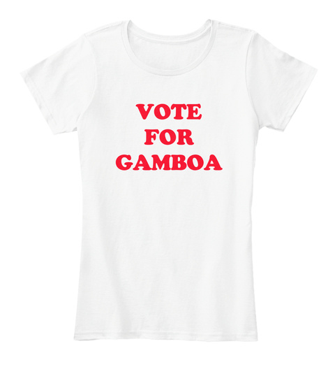 Vote For Gamboa White T-Shirt Front