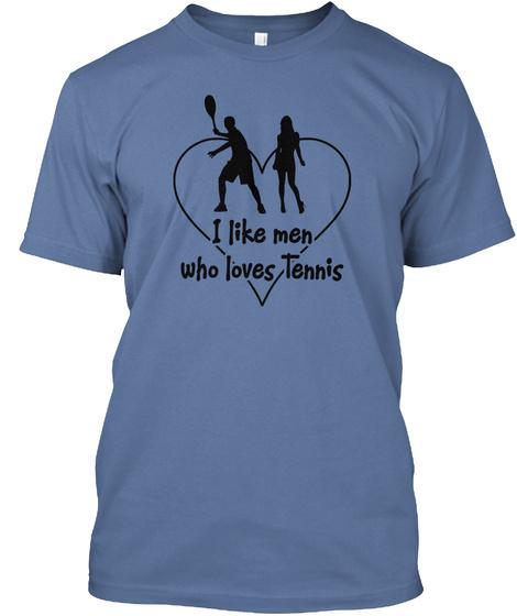 I Like Men Who Loves Tennis Denim Blue T-Shirt Front
