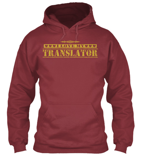 I Love My Translator Maroon T-Shirt Front