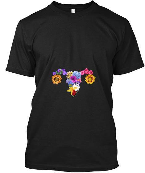 Bloomin' Uterus Shirts! Black T-Shirt Front