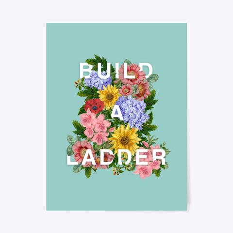 Build A Ladder Poster   Floral Standard T-Shirt Front
