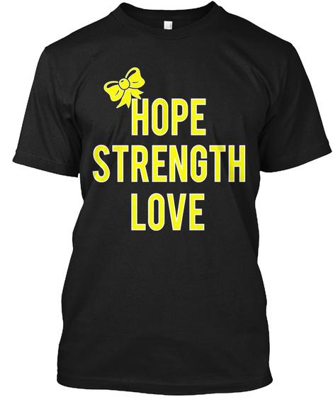 Hope Strength Love Black T-Shirt Front