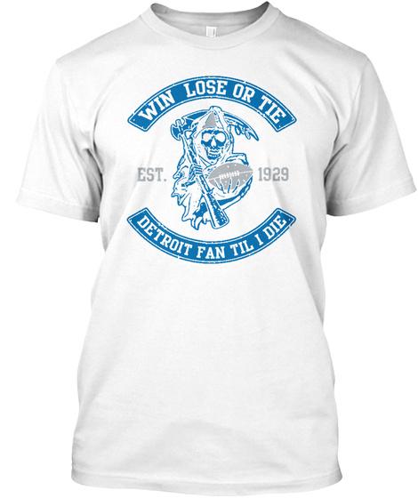 Win Lose Tie   Detroit White T-Shirt Front