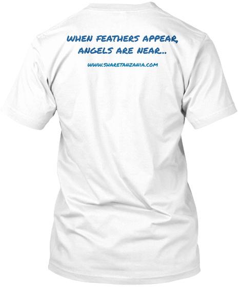 When Feathers Appear, Angels Are Wear... Www.Sharetanzania.Com White Camiseta Back