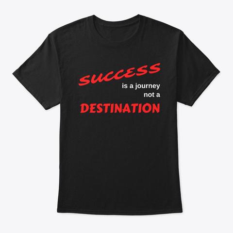 Success Is A Journey Black T-Shirt Front