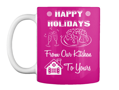 Holiday Mug - From Our Kitchen To Yours