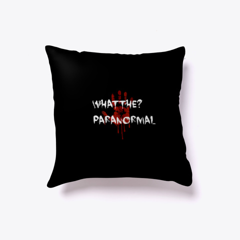 What The ? Paranormal Decor Black T-Shirt Front