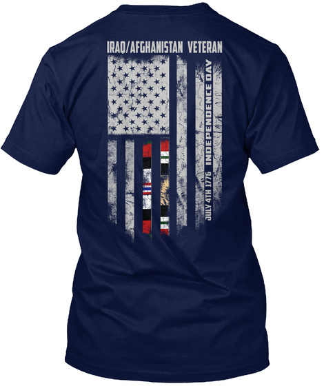 Iraq/Afghanistan Veteran July 4 Th 1776 Independence Day Navy T-Shirt Back