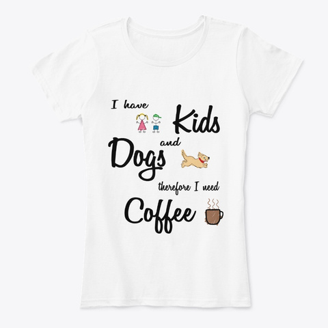 Kids Equals Coffee White T-Shirt Front
