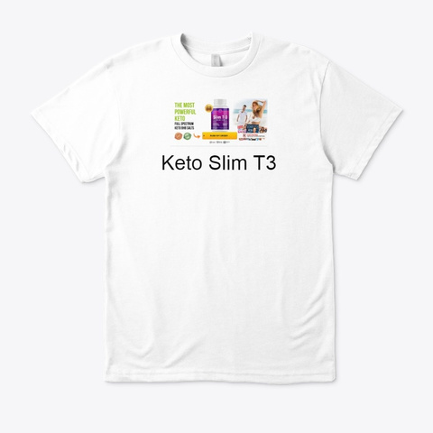 Keto Slim T3   Get From Official Website White T-Shirt Front