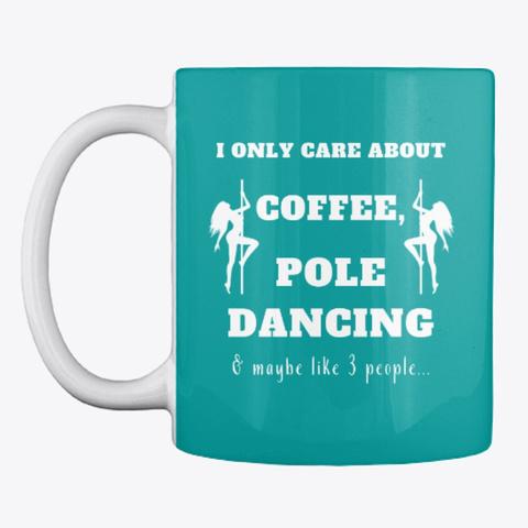 Coffee & Pole Dancing Mug Aqua T-Shirt Front