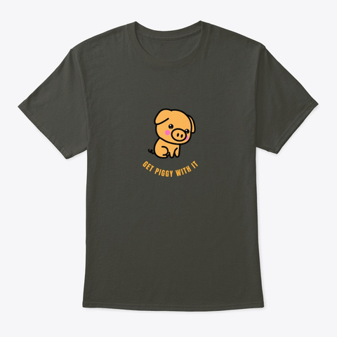 Get Piggy With It Smoke Gray T-Shirt Front