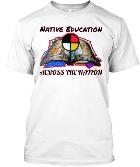 Native Education Across The Nation White T-Shirt Front