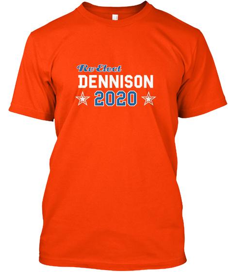 Re Elect Dennison 2020 Orange T-Shirt Front