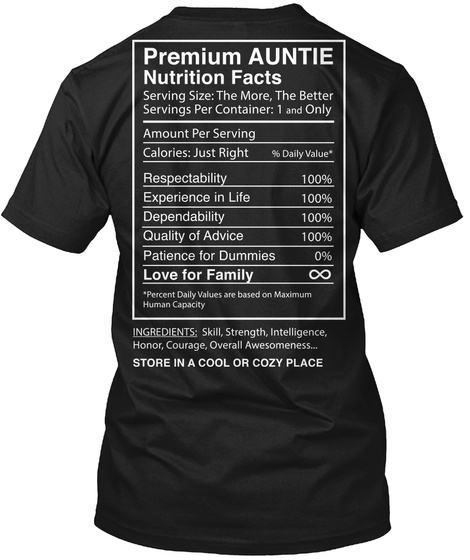 Premium Auntie Nutrition Facts Serving Size The More The Better Servings Per Container 1 And Only Amount Per Serving... Black T-Shirt Back