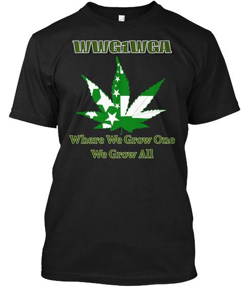 Wwg1 Wga Where We Grow One, We Grow All!  Black T-Shirt Front