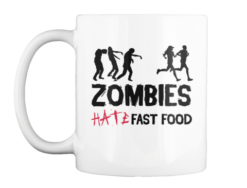 Zombies Hate Fast Food Mug White Mug Front