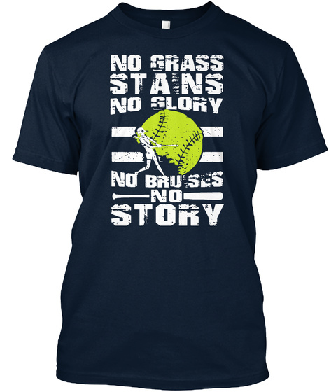 No Grass Stains No Glory No Bruises No Story New Navy T-Shirt Front