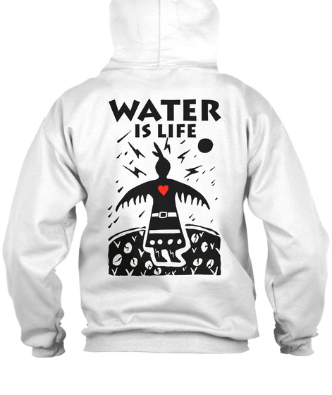 Water Is Life White Sweatshirt Back
