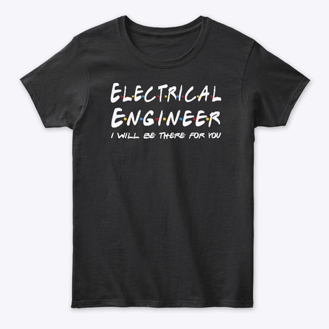 Electrical Engineer Gifts Black T-Shirt Front