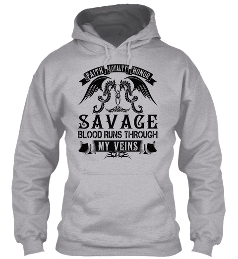 Faith Loyalty Honor Savage Blood Runs Through My Veins Sport Grey T-Shirt Front