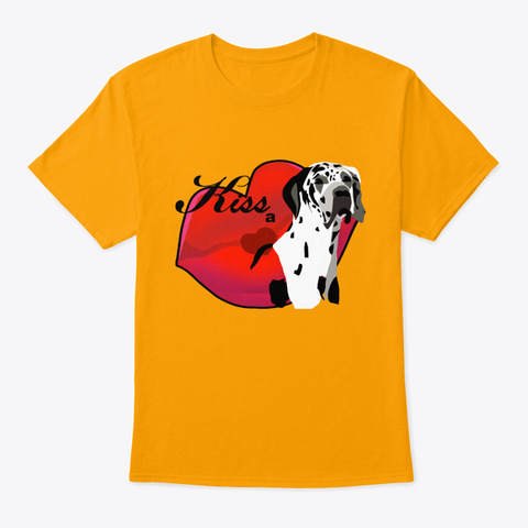 Kiss A Great Dane Gold T-Shirt Front
