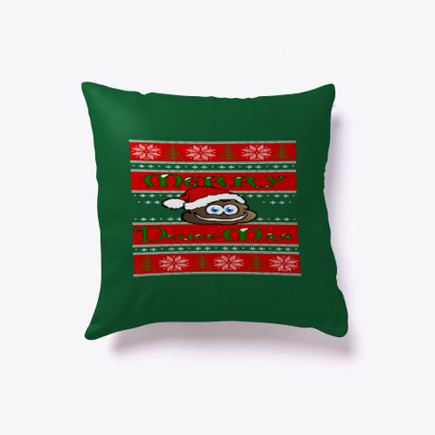 Merry Deuce Mas Snuggle Pillow Dark Green T-Shirt Front