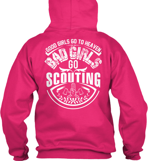 Good Girls Go To Heaven Bad Girls Go Scouting Heliconia T-Shirt Back