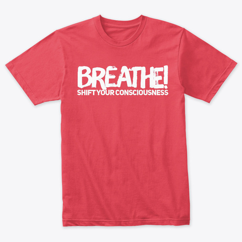 Breathe Shift Your Consciousness Vintage Red T-Shirt Front