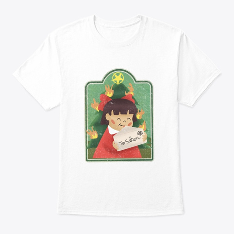 To Satan Christmas Gift White T-Shirt Front