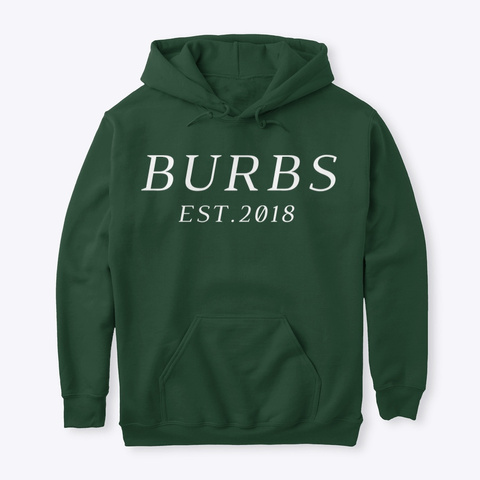 Classic Burbs Hoodie   All Colors Forest Green T-Shirt Front