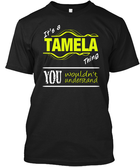 It's A Tamela Thing You Wouldn't Understand Black T-Shirt Front